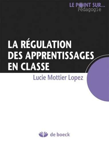 REGULATION DES APPRENTISSAGES EN CLASSE: MOTTIER LOPEZ 1ERE