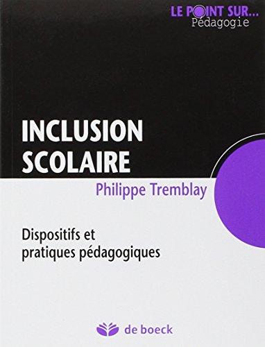 INCLUSION SCOLAIRE DISPOSITIFS ET PRATIQ: TREMBLAY 1 ERE ED 12
