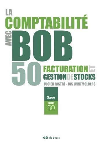 9782804170547: La Comptabilite avec Bob 50 Vol.2 Facturation et Gestion de Stocks