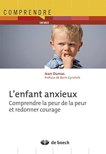 9782804170868: L'enfant anxieux : Comprendre la peur de la peur et redonner courage