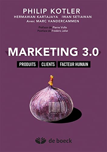 Marketing 3.0 : Produits, Clients, Facteur Humain: Hermawan Kartajaya; Iwan