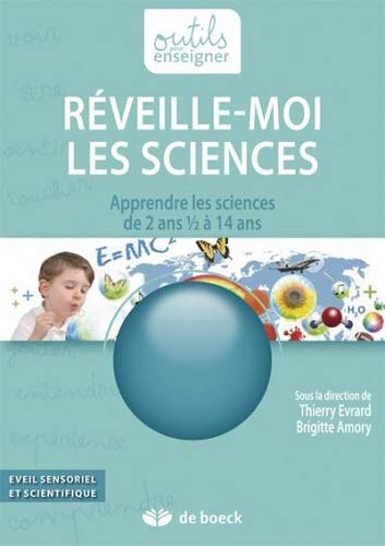 9782804171391: Réveille-moi les sciences : Apprendre les sciences de 2 ans 1/2 à 14 ans