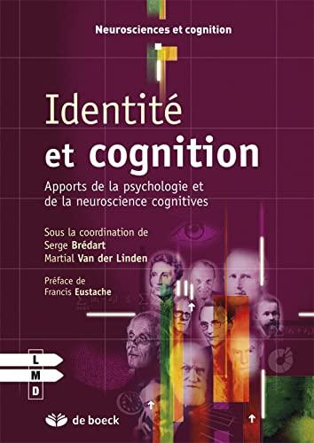 9782804171742: Identité et cognition : Apports de la psychologie et de la neuroscience cognitives