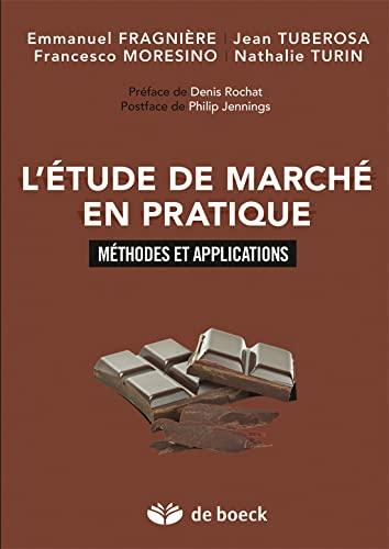 ETUDE DE MARCHE EN PRATIQUE -L-: COLLECTIF 1RE ED2013