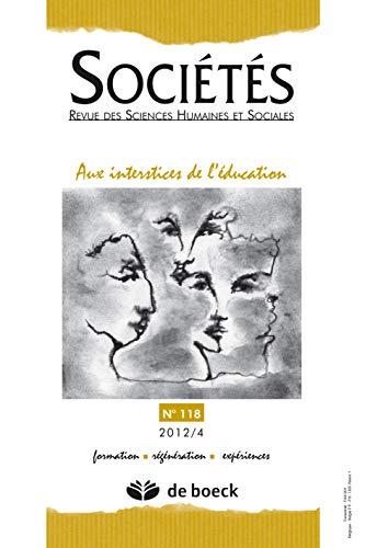 9782804175924: Societes 2012/4 - N0 118 au Interstices de l'Education