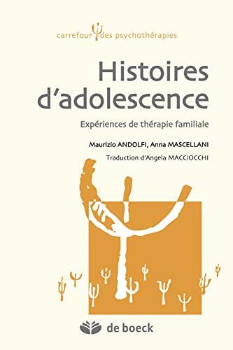 Histoires d'adolescence : Expériences de thérapie familiale: Andolfi, Maurizio/ Mascellani,