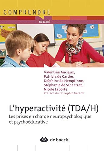 9782804176198: L'hyperactivité tda/h les prises en charge neuropsychologique et psychoéducative