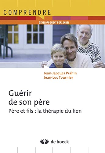 GUERIR DE SON PERE: PRAHIN 2E ED 2013