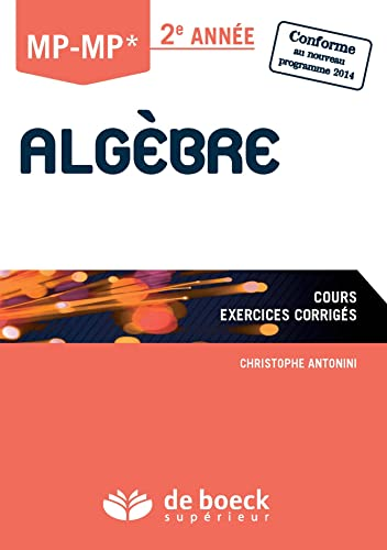 ALGEBRE MP MP 2E ANNEE COURS+EXERC CORRI: ANTONINI 1RE ED 2015