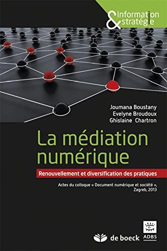 9782804182274: La Mediation Numerique : Renouvellement et Diversification des Pratiques Actes du Colloque