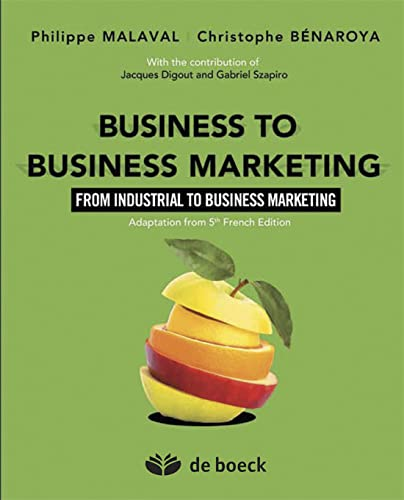 Business to business marketing : From industrial: Philippe Malaval; Christophe