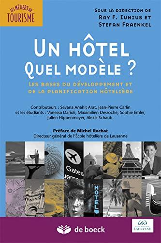 9782804184476: Un hôtel, quel modèle les bases du développement et de la planification hotelière