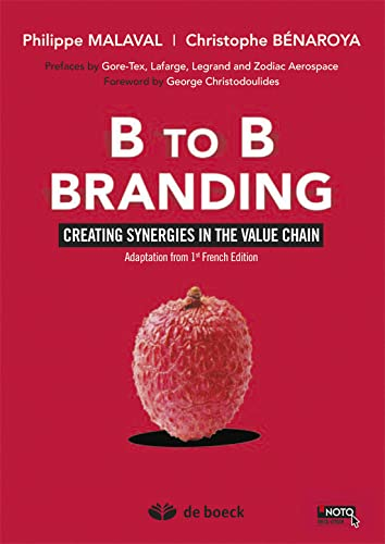 B to b branding creating synergies in: Philippe Malaval; Christophe