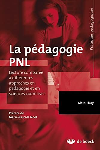 9782804184759: La pédagogie pnl lecture comparée avec différentes approches en pédagogie et en sciences cognitives