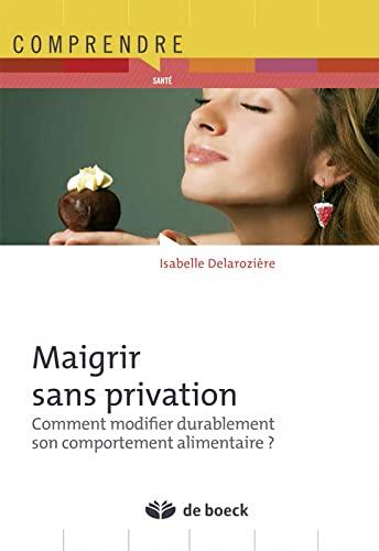 MAIGRIR SANS PRIVATION: DELAROZIERE 1RE ED14