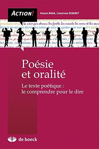9782804185114: Poésie et oralité : Comprendre le texte poétique pour le dire