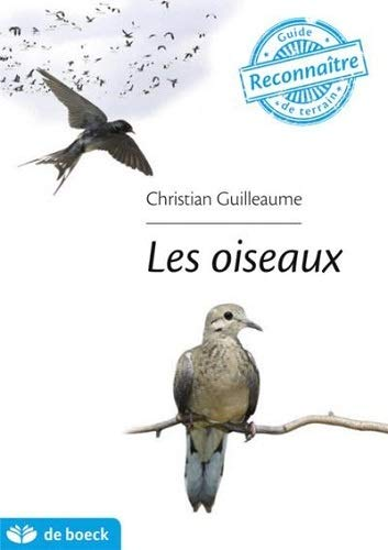 OISEAUX -LES- -GUIDE DE TERRAIN-: GUILLEAUME 1RE ED 14
