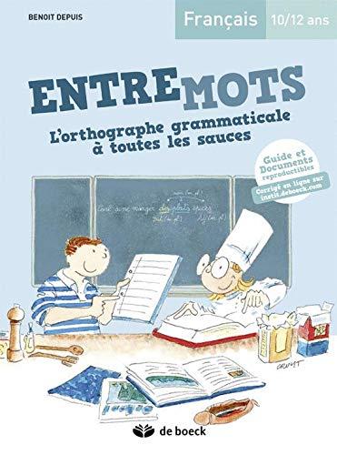 9782804186906: Entremots - l'Orthographe Grammaticale a Toutes les Sauces Guide Pedagogique + Corriges en Ligne