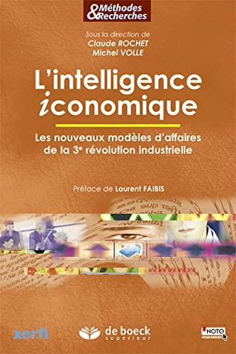 9782804188498: L'intelligence iconomique : Les nouveaux mod�les d'affaires de la 3e r�volution industrielle