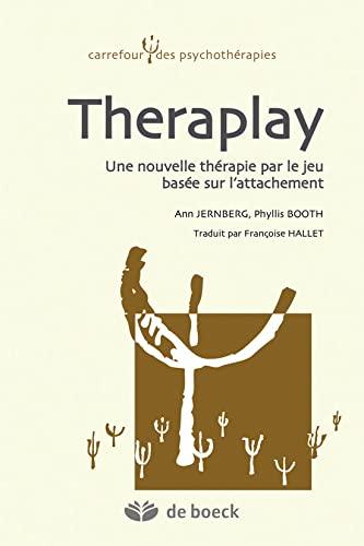 9782804189037: Theraplay : Une nouvelle th�rapie par le jeu bas�e sur l'attachement