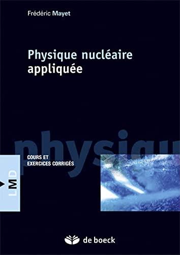 9782804190736: Physique nucl�aire appliqu�e : Cours et exercices corrig�s (LMD)