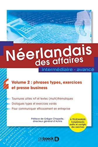 9782804191047: Néerlandais des affaires : Volume 2: phrases-types et exercices intermédiaires, avancé