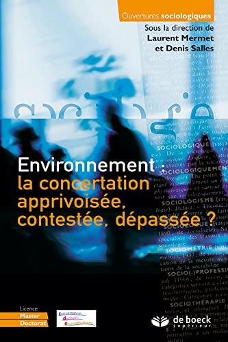 9782804191085: Environnement : la concertation apprivoisée, contestée, dépassée ?