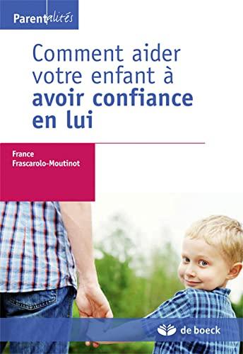 COMMENT AIDER VOTRE ENFANT A AVOIR CONFI: FRASCAROLO 1RE ED 15