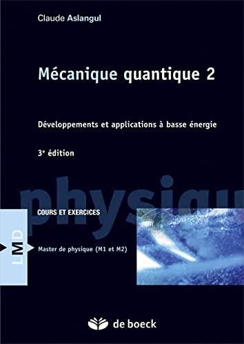 9782804191153: Mécanique quantique : Tome 2, Développements et application à basse énergie (Licence Maîtrise Doctorat)