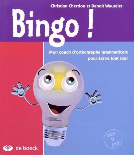 9782804191184: Bingo ! : Mon coach d'orthographe grammaticale pour écrire tout seul