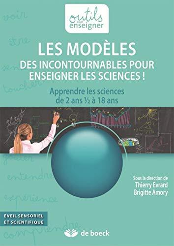 9782804194352: Les modeles. des incontournables pour enseigner les sciences apprendre les sciences de 2 ans a 1