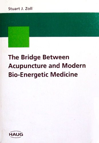 9782804340018: The Bridge Between Acupuncture and Modern Bio-Energetic Medicine