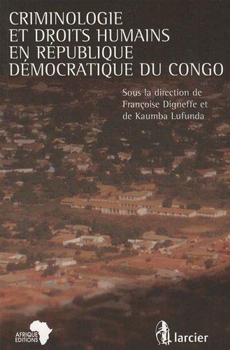 criminologie et droits humains en republique democratique du congo: Fran�oise Digneffe, Kaumba ...