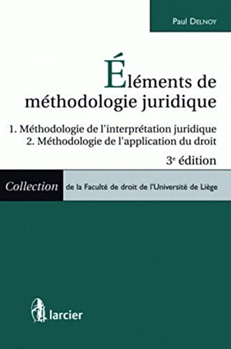 """""""éléments de méthodologie juridique ; interpretation juridique ; ..."""