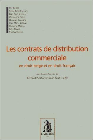 les contrats de distribution commerciale en droit belge et en droit francais: Triaille