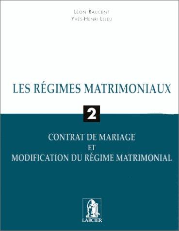 regimes matrimoniaux t.2 le contrat de mariage: Léon Raucent