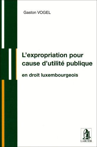 l'expropriation pour cause d'utilite - vogel /l'expropriation pour cause d&#x27...