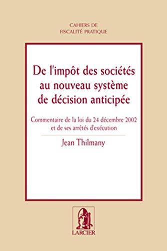 9782804412906: De l'Impot des Societes au Nouveau Systeme de D�cision Anticipee, Commentaire de la Loi du 24 Decemb