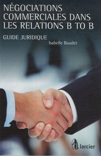 9782804415068: Négociations commerciales dans les relations B to B : Guide juridique