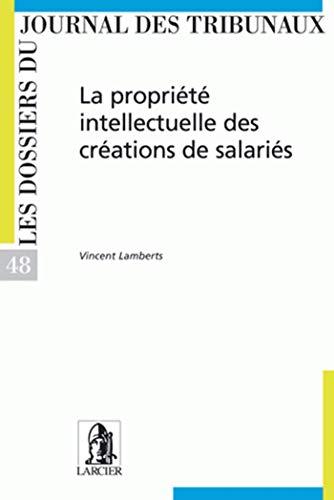 la propriete intellectuelle des creations de salaries - djt48 creations de salaries: Claude ...