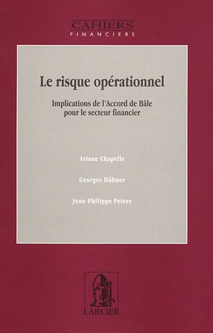9782804416805: Le risque opérationnel : Implications de l'Accord de Bâle pour le secteur financier