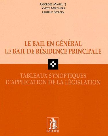 9782804420659: Le bail en général, le bail de résidence principale : Tableaux synoptiques d'application de la législation