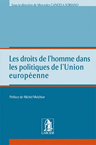 9782804420789: Les droits de l'homme dans les politiques de l'Union europ�enne
