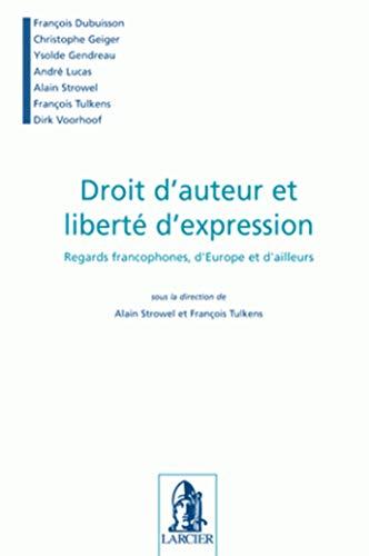 """""""droit d'auteur et liberté d'expression ; regards francophones, d'europe..."""