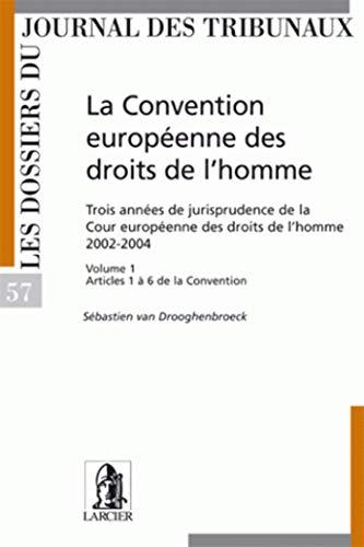 la convention européenne des droits de l'homme. 3 années de jurisprudence de la ...