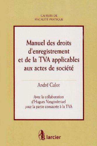 manuel des droits d'enregistrement et de la tva applicables aux actes de soc.