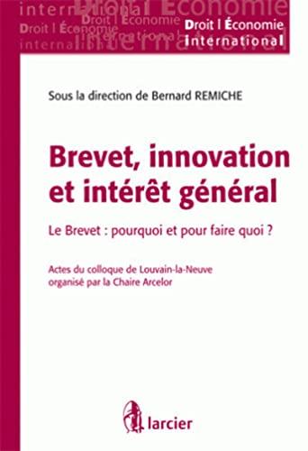"""""""brevet, innovation et intérêt général ; le brevet : pourquoi et ..."""