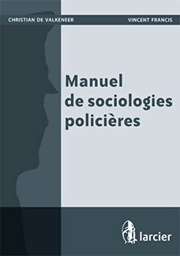 9782804426903: manuel de sociologies policieres