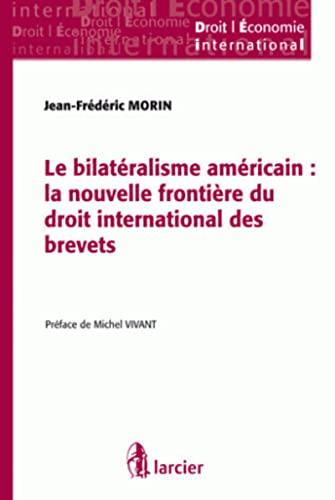 """""""le bilatéralisme américain ; la nouvelle frontière du droit ..."""
