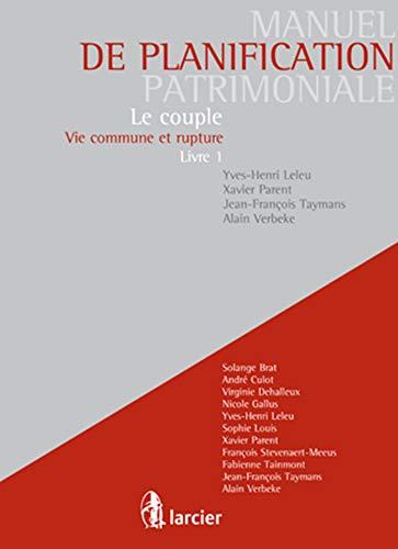 """""""manuel de la planification patrimoniale ; le couple ; vie commune et rupture t.1"""": Alain..."""